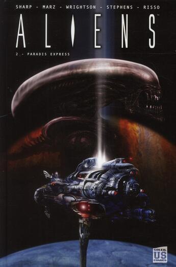 Couverture du livre « Aliens t.2 ; paradis express » de Sharp et Marz et Stephens et Wrightson et Risso aux éditions Soleil