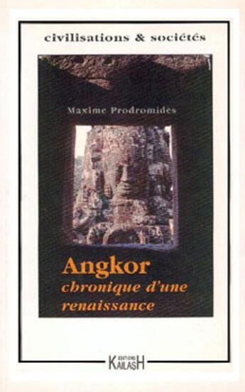 Couverture du livre « Angkor, Chronique D'Une Renaissance » de Maxime Prodromides aux éditions Kailash