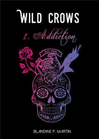 Couverture du livre « Wild crows ; 1. addiction (format poche) » de Blandine P. Martin aux éditions Bookelis