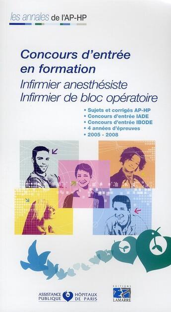 Couverture du livre « Concours d'entree IADE IBODE 2005/2008 » de Aphp aux éditions Lamarre