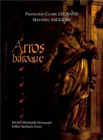 Couverture du livre « Arros baroque » de Francoise-Claire Legrand et Matthieu Sauliere aux éditions Notre Dame De Tournay