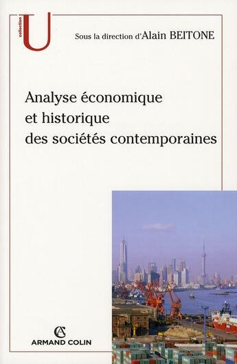 Couverture du livre « Analyse économique et historique des sociétés contemporaines » de Alain Beitone aux éditions Armand Colin