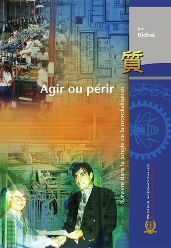 Couverture du livre « Agir ou périr ; survivre dans la jungle de production » de Bichai aux éditions Ecole Polytechnique De Montreal