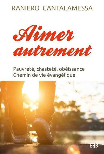 Couverture du livre « Aimer autrement » de Pere R Cantalamessa aux éditions Des Beatitudes