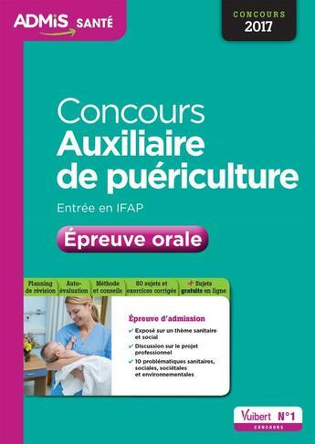 Couverture du livre « Concours auxiliaire de puériculture ; entrée en IFAP ; épreuve orale (concours 2017) » de Stephane Raimbault aux éditions Vuibert