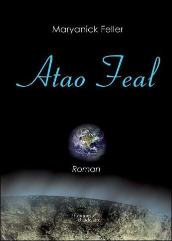 Couverture du livre « Atao feal » de Maryanick Feller aux éditions Baudelaire
