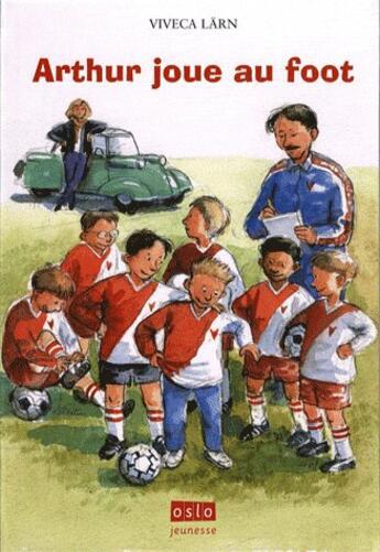 Couverture du livre « Arthur joue au foot » de Larn aux éditions Oslo