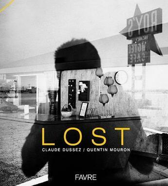 Couverture du livre « Lost » de Quentin Mouron et Claude Dussez aux éditions Favre