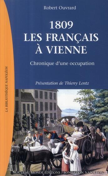 Couverture du livre « 1809, les français à Vienne ; chronique d'une occupation » de Robert Ouvrard aux éditions Nouveau Monde