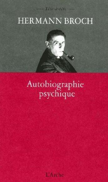 Couverture du livre « Autobiographie psychique » de Hermann Broch aux éditions L'arche
