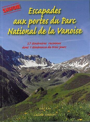 Couverture du livre « Escapades aux portes du parc national de la vanoise » de Yves Ray aux éditions Gap