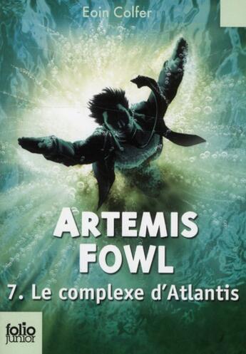 Couverture du livre « Artemis Fowl t.7 ; le complexe d'Atlantis » de Eoin Colfer aux éditions Gallimard-jeunesse