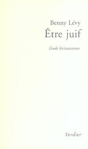Couverture du livre « Etre juif » de Levy B aux éditions Verdier