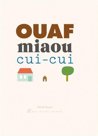 Couverture du livre « Ouaf ; miaou ; cui-cui » de Cecile Boyer aux éditions Albin Michel