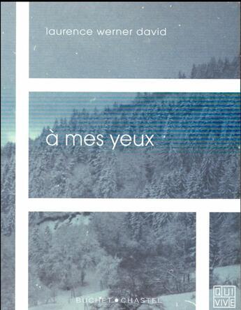 Couverture du livre « À mes yeux » de Laurence Werner David aux éditions Buchet Chastel