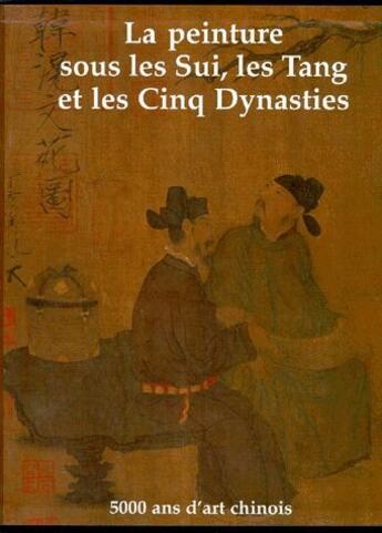 Couverture du livre « La peinture sous les Sui, les Tang et les cinq dynasties » de Collectif aux éditions Centenaire