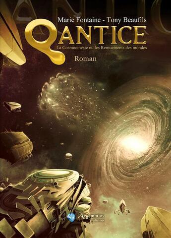Couverture du livre « Qantice ; la cosmocinésie ou les remuements des mondes » de Marie Fontaine / Ton aux éditions Argemmios
