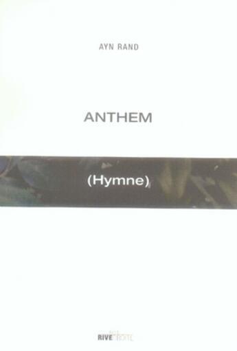 Couverture du livre « Anthem (hymne) » de Ayn Rand aux éditions Rive Droite