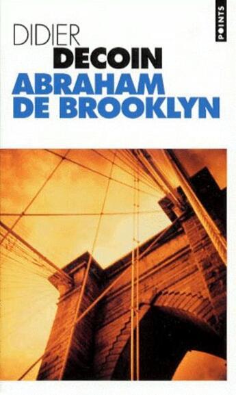 Couverture du livre « Abraham de Brooklyn » de Didier Decoin aux éditions Points