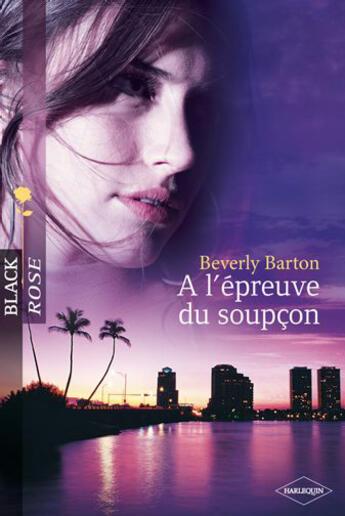 Couverture du livre « à l'épreuve du soupçon » de Beverly Barton aux éditions Harlequin