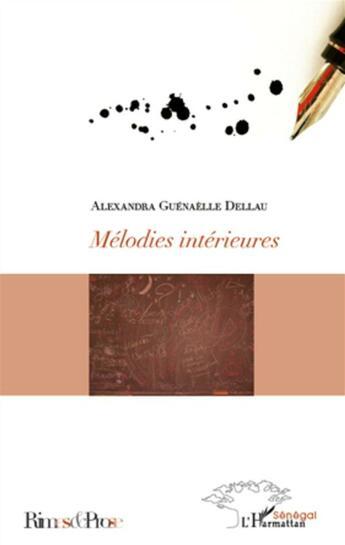 Couverture du livre « Mélodies intérieures » de Alexandra Guenaelle Dellau aux éditions L'harmattan