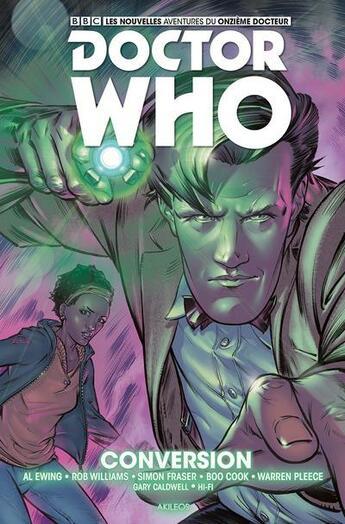 Couverture du livre « Doctor Who - les nouvelles aventures du onzième docteur T.3 ; conversion » de Rob Williams et Simon Fraser et Warren Pleece et Bob Cook et Al Ewing aux éditions Akileos
