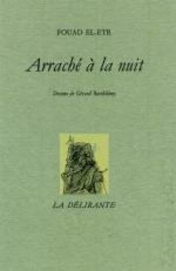 Couverture du livre « Arraché à la nuit » de Fouad El-Etr aux éditions La Delirante