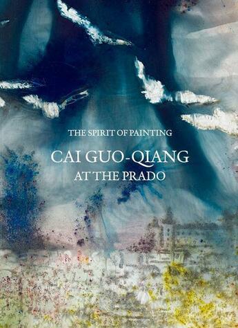 Couverture du livre « Cai Guo-Qiang at the Prado ; the spirit of painting » de Collectif aux éditions Thames & Hudson