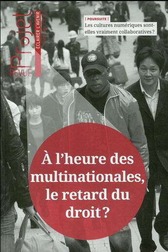 Couverture du livre « Revue Projet ; Août 2016 ; A L'Heure Des Multinationales, Le Retard Du Droit ? » de Revue Projet aux éditions Ser