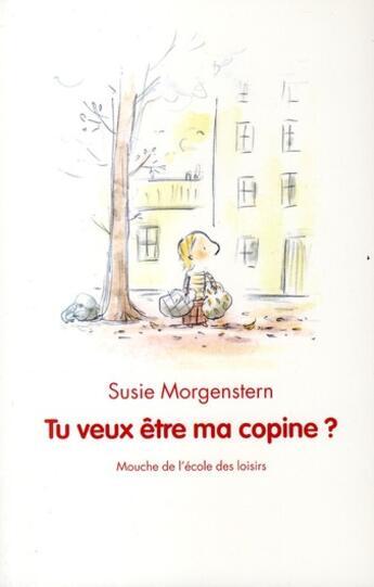 Couverture du livre « Tu veux être ma copine ? » de Susie Morgenstern aux éditions Ecole Des Loisirs