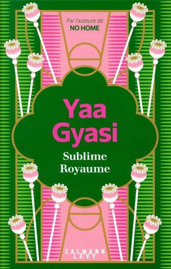 Couverture du livre « Sublime royaume » de Yaa Gyasi aux éditions Calmann-levy