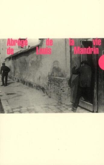Couverture du livre « Abrégé de la vie de Louis Mandrin » de Anonyme aux éditions Allia