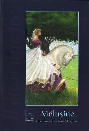 Couverture du livre « Mélusine » de Armel Gaulme et Claudine Glot aux éditions Adam Biro