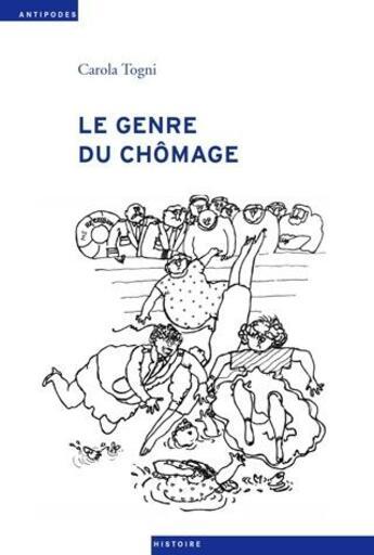 Couverture du livre « Le genre du chômage » de Carola Togni aux éditions Antipodes Suisse