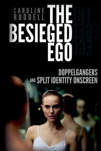 Couverture du livre « The Besieged Ego: Doppelgangers and Split Identity Onscreen » de Ruddell Caroline aux éditions Edinburgh University Press