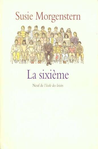 Couverture du livre « La sixième » de Susie Morgenstern aux éditions Ecole Des Loisirs