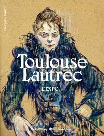 Couverture du livre « Toulouse-Lautrec ; l'expo » de Collectif aux éditions Reunion Des Musees Nationaux
