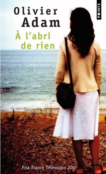 Couverture du livre « à l'abri de rien » de Olivier Adam aux éditions Points