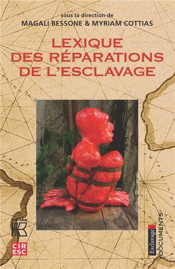 Couverture du livre « Lexique des réparations de l'esclavage » de Magali Bessone aux éditions Karthala