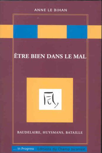 Couverture du livre « Être bien dans le mal » de Anne Le Bihan aux éditions Editions Du Champ Lacanien