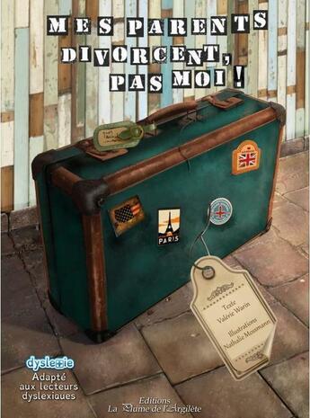 Couverture du livre « Mes parents divorcent, pas moi ! » de Valerie Warin et Nathalie Mossmann aux éditions La Plume De L'argilete