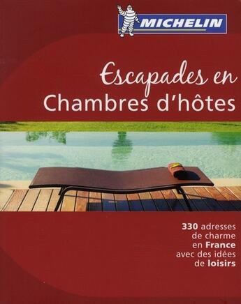 Couverture du livre « Escapades en chambres d'hôtes » de Collectif Michelin aux éditions Michelin