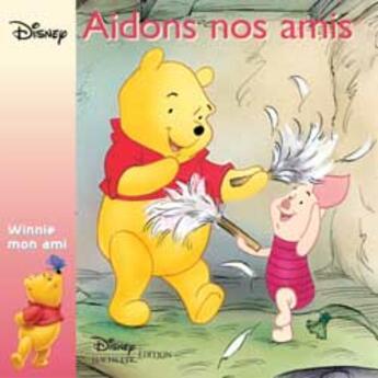 Couverture du livre « Aidons Nos Amis » de  aux éditions Disney Hachette