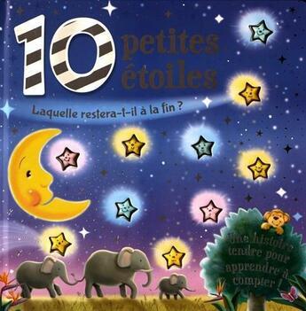 Couverture du livre « 10 petites étoiles ; laquelle restera-t-il à la fin ? une histoire tendre pour apprendre à compter ! » de Collectif aux éditions L'imprevu