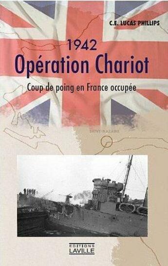 Couverture du livre « 1942,Operation Chariot » de Phillips C.E. Lucas aux éditions Laville