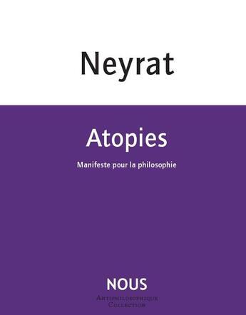 Couverture du livre « Atopies ; manifeste pour la philosophie » de Frederic Neyrat aux éditions Nous