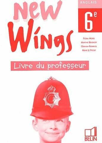 Couverture du livre « New Wings ; Anglais ; 6ème ; Livre Du Professeur (Edition 1998) » de Morel aux éditions Belin