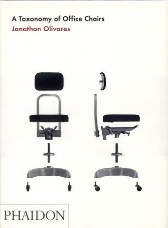 Couverture du livre « A taxonomy of office chairs » de Jonathan Olivares aux éditions Phaidon