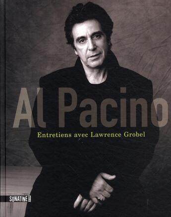 Couverture du livre « Al Pacino ; entretiens avec Lawrence Grobel » de Al Pacino et Lawrence Grobel aux éditions Sonatine