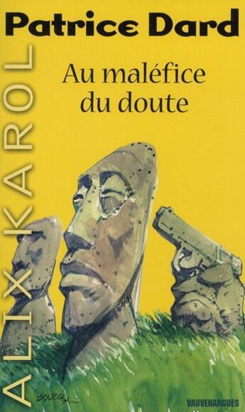Couverture du livre « Alix Karol t.17 ; au maléfice du doute » de Dard-P aux éditions Vauvenargues